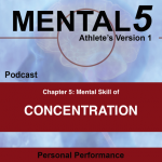 Mental5 (The Book) Podcast: Mental Skill of Concentration