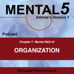 Mental5 (The Book) Podcast: Mental Skill of Organization